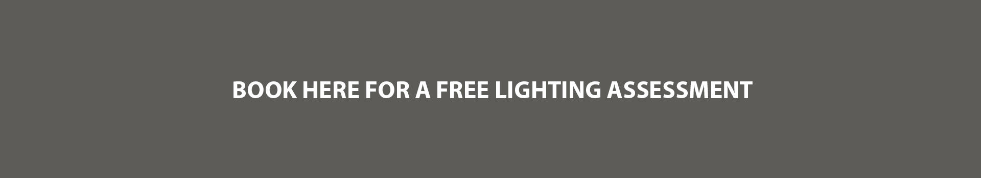Book a FREE Lighting Assessment